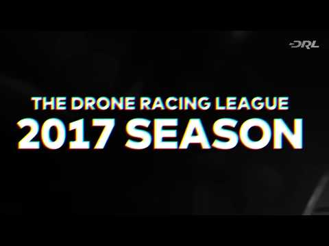 The Drone Racing League (DRL) Announces International Partnerships For 2017 Race Season, Close Of Series B Investment Round