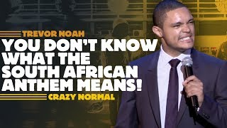 """""""You Don't Know What The South African Anthem Means!"""" - Trevor Noah - (Crazy Normal)"""
