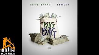 Show Banga x Remedy - Big Bag [Prod. Remedy] [Thizzler.com Exclusive]
