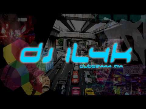DJ IL4K - Dubsexxx Mix (HD) 2011