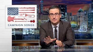 Campaign Songs: Last Week Tonight with John Oliver (HBO)