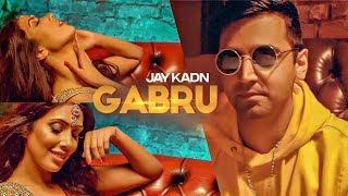 Gabru – Jay Kadn