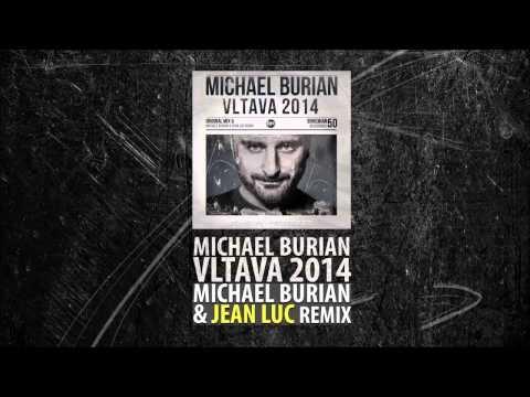 Michael Burian - Vltava 2014 (Michael Burian & Jean Luc Remix - Radio Edit)