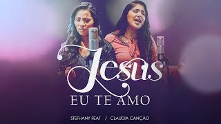 """Vídeo oficial de """"Jesus eu te Amo"""" de Stefhany feat. Claudia Canção"""