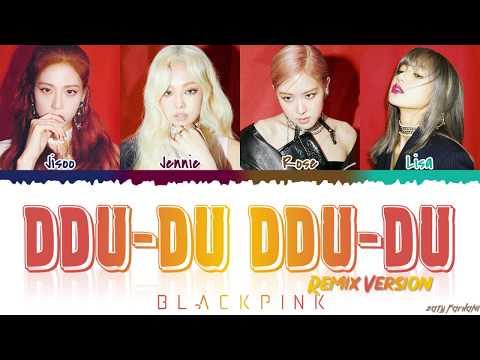 BLACKPINK (블랙핑크) - 'DDU-DU DDU-DU' (REMIX) Lyrics [Color Coded_Han_Rom_Eng]