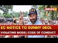 Election Commission of India issues notice to Sunny Deol for violation poll code, Elections 2019