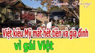 Việt kiều Mỹ m.ấ.t h.ế.t t.i.ề.n và gia đình v.ì g.á.i Việt