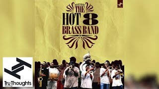 Hot 8 Brass Band - Rock With The Hot 8 (Full Album)