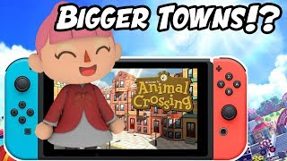 Bigger Towns in Animal Crossing Switch!?