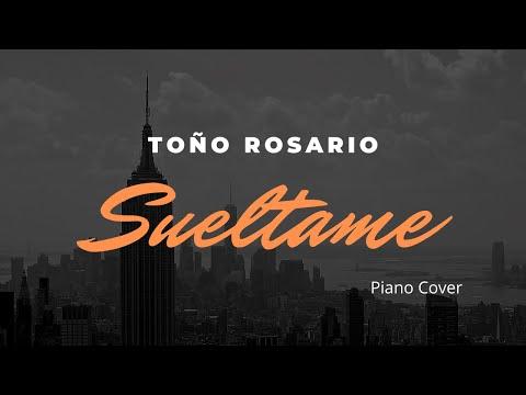 TONO ROSARIO-SUELTAME-PIANO COVER
