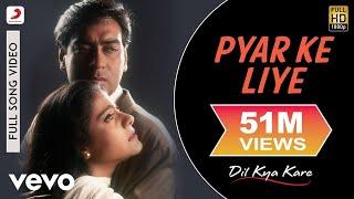 Pyar Ke Liye Video - Dil Kya Kare   Ajay Devgan, Kajol