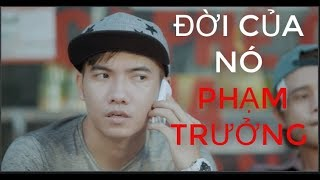 ĐỜI CỦA NÓ - PHẠM TRƯỞNG tập 2 trailer