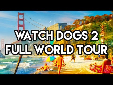 WATCH DOGS 2 MAP TOUR GAMEPLAY - FULL WORLD END TO END!! (Watch Dogs 2 Free Roam Gameplay)