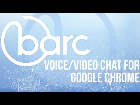 How to Voice and Video Chat with Barc