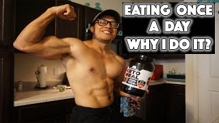 EATING ONCE A DAY   WHY I DO IT   WHAT DO I EAT?