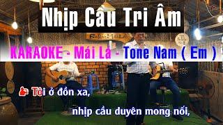 Karaoke Nhịp Cầu Tri Âm || Nhạc Sống Tone Nam - Guitar Bolero Mái Lá Karaoke