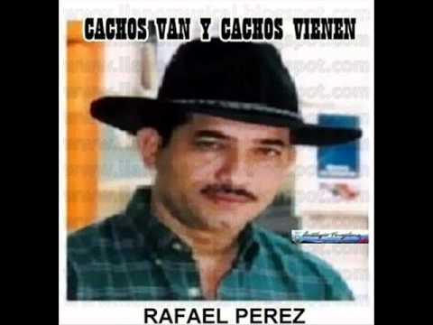 Rafael Perez - Cachos Van Y Cachos Vienen