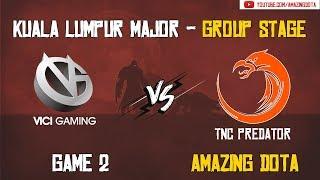 TNC vs Vici Gaming   GAME 2   The Kuala Lumpur Major   Group B Opening Matches   Amazing Dota