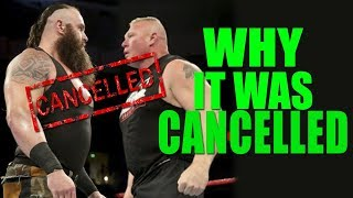 Real Reasons Why WWE CANCELLED Braun Strowman Vs. Brock Lesnar At Royal Rumble 2019