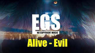 EGS - Alive - Evil | No Copyright Music | Free Music [EGS Release]