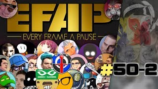 EFAP #50 - The 1 Year Anniversary of Pausing Every Frame - Covering Everything with Everyone - Pt 2