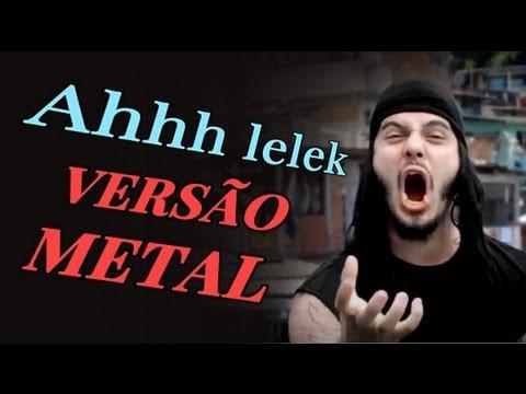 Baixar Ah Lelek Lek Lek Lek - Versão Metal (passinho do volante)