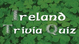 Ireland Trivia Quiz - General knowledge and geography