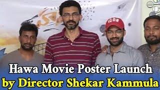 Sekhar Kammula Launches Hawa Movie Poster..