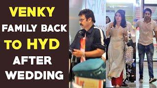 Venkatesh family back to Hyderabad after wedding- Viral Pi..