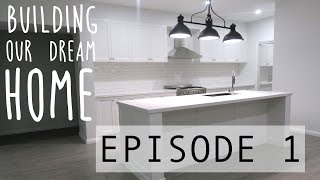 BUILDING OUR DREAM HOME - EPISODE 1