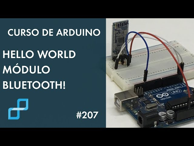 HELLO WORLD MÓDULO BLUETOOTH! | Curso de Arduino #207