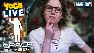 SPACE ENGINEERS w/ Lewis, Leo, Ravs & Pedguin - 30/03/19