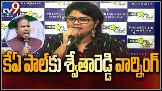 Swetha Reddy alleges K A Paul sold tickets in Praja Shanth..