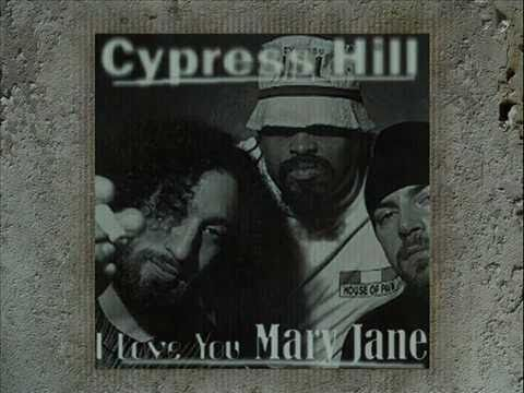 ( I Love You Mary Jane - Cypress Hill ) 1993