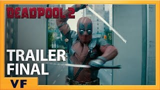 Deadpool 2 :  bande-annonce finale VF