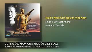 Nước Nam Của Người Việt Nam   Nhạc & Lời: Việt Khang   Hoà âm: Trúc Hồ