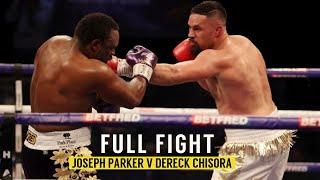 FULL FIGHT | Joseph Parker v Dereck Chisora! ᴴᴰ