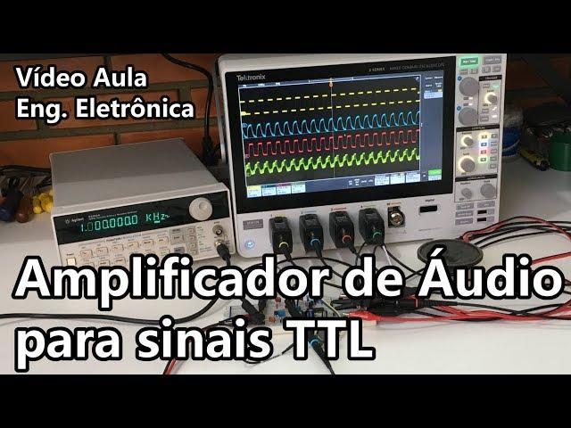 AMPLIFICADOR DE ÁUDIO PARA SINAIS TTL | Vídeo Aula #279