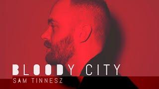 Sam Tinnesz - Bloody City [Official Audio]