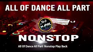 All Of Dance All Part Nonstop Play Back   All Mp3=DJManik.in    Subscribe Now