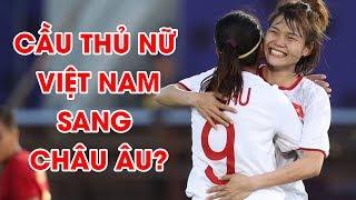 HLV Mai Đức Chung rưng rưng vì NHM Việt Nam, các cô gái Vàng có tiềm năng thi đấu ở châu Âu!