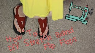 How To DIY Stretchy Band Flip Flops | Upcycle Craft Project