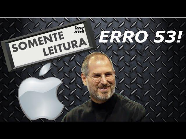 EM DEFESA DA APPLE SOBRE O ERRO 53 | Somente Leitura