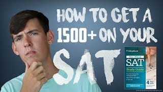 HOW TO GET A 1500+ ON YOUR SAT!!!