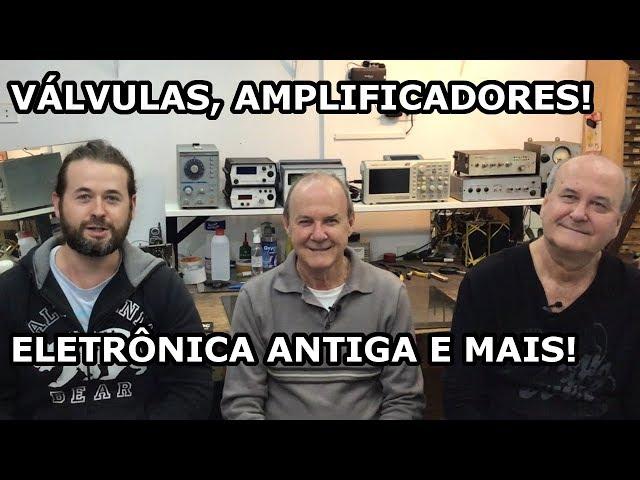 VAMOS CONVERSAR SOBRE VÁLVULAS E ELETRÔNICA CLÁSSICA! ft. Pio e Victor Rambo