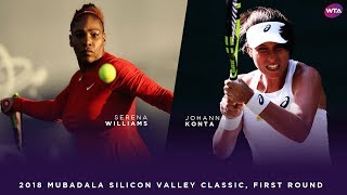 Serena Williams vs. Johanna Konta   2018 Mubadala Silicon Valley Classic First Round