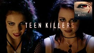 DEADLY WOMEN | Teen Killers | S4E16