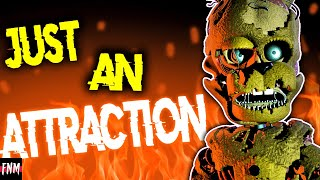 """FNAF SONG """"Just an Attraction"""" (ANIMATED)"""