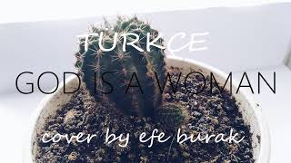 Efe Burak - God is a woman [Açıklamayı Okuyun]