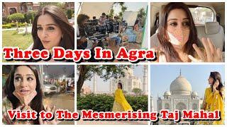 My First Visit To Taj Mahal | Sasural Simar Ka Shoot In Agra| Dipika Ki Duniya